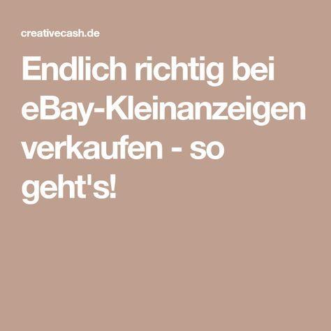 Endlich Richtig Bei Ebay Kleinanzeigen Verkaufen So Geht S Ebay Kleinanzeigen Kleinanzeigen Ebay
