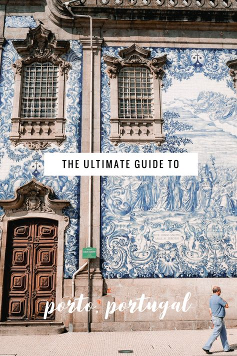 The Ultimate Guide to Porto, Portugal