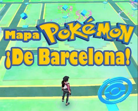 Pokemon Go Mapa De Barcelona Pokemon Go Mapas Pokemon
