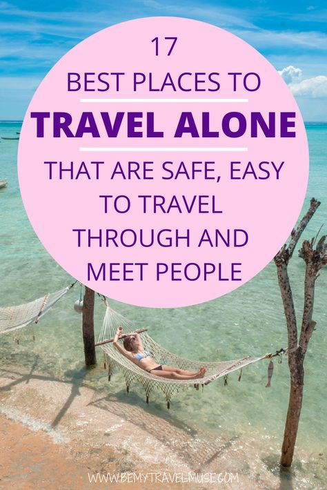 Looking for the best places to travel alone in? I have 17 destinations that are safe, fun, and easy to travel through. Some of the places may surprise you! #solotravel #solofemaletravel
