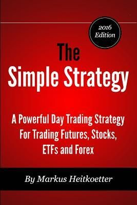 Epub Free The Simple Strategy A Powerful Day Trading Strategy For