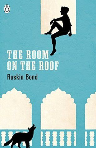 The Room On The Roof By Ruskin Bond Ruskin Bond Fairy Book Bond
