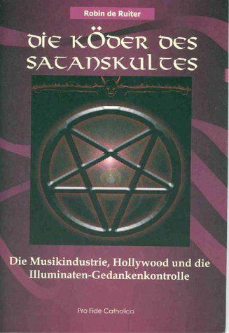 Die K Der Des Satanskultes Die Musikindustrie Hollywood Und Die Illuminaten Gedankenkontrolle Satanskultes Musikindustrie Des Die Illuminaten