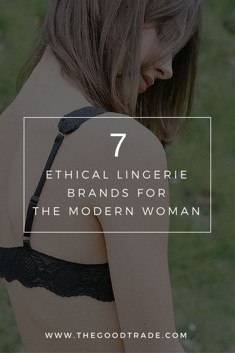 7 ETHICAL LINGERIE BRANDS FOR THE MODERN WOMAN | Update what's underneath to brands that are ethical, sustainable and conscious. Check out our favorite conscious lingerie lines! - plus size intimates, sluttly lingerie, lingerie lingerie *ad