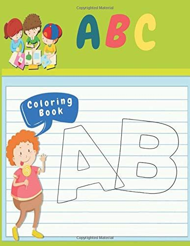 Abc Coloring Book Alphabet Coloring Books For Kids Ages 2 4 Coloring Books For Preschool With Large Size Pages In 2020 Abc Coloring Coloring Books Alphabet Coloring