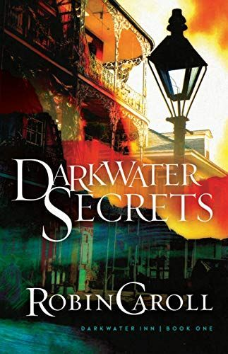 Book Beginnings Friday 56 Darkwater Secrets Darkwater Inn 1 By Robin Caroll Books Christian Fiction Book Review