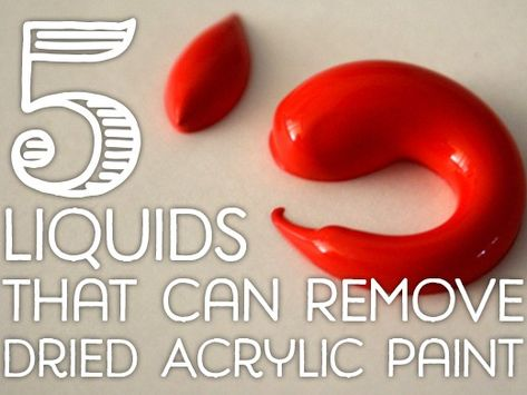 5 Liquids That Can Remove Dried Acrylic Paint From Surfaces Remove Acrylic Paint Acrylic Painting Tips Acrylic Painting
