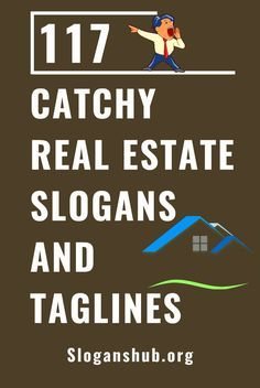 Being lucrative, real estate business is now very saturated and competition is higher than ever. You need to distinguish yourself from your competitors to stay in this business. Real estate slogans or taglines can be used to capture the attention of your potential customers thus increasing your deals and profits. In this post, we have gathered a list of 117+ real estate slogans & taglines of existing real estate businesses to give you an idea. #slogans #taglines #realestate #realestateslogans