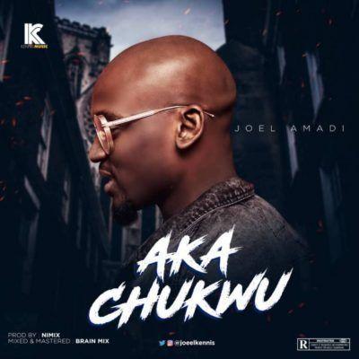 Joel Amadi Aka Chukwu Mp3 Download  Joel Amadi is back with a
