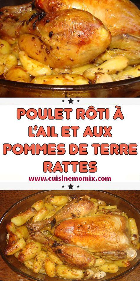 Poulet Roti Au Four Pomme De Terre Poulet Roti A L Ail Et Aux Pommes De Terre Rattes En 2020 Recettes De Cuisine Pomme De Terre Ratte Poulet