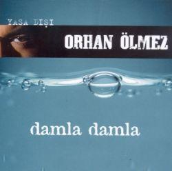 Orhan Olmez Damla Damla Sarkisini Beklemeden Indir Dur Songs Try It Free Album