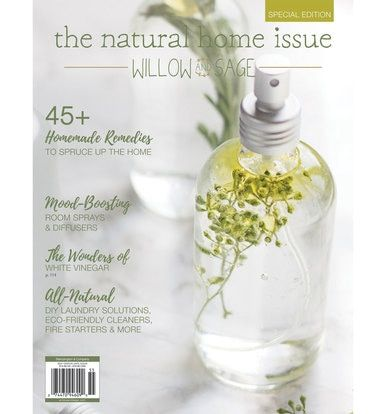 Willow And Sage Natural Home Issue In 2020 Willow And Sage