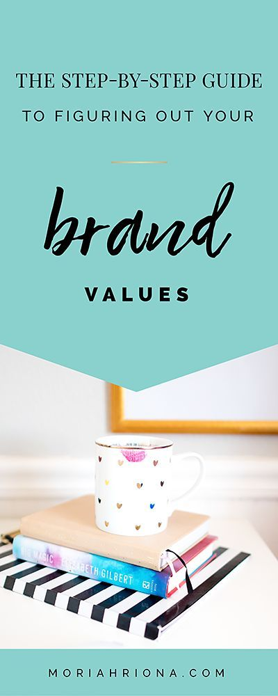 Brand Values How To Determine Define Your Own Brand Values Branding Your Business Photographer Branding Branding Design