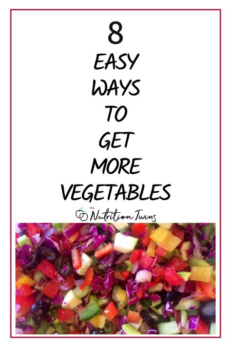 8 Easy Ways to Get More Vegetables. Finding easy ways to get more veggies will help you to lose weight by filling up with fiber and antioxidants and crowding out heavy foods. Try these tips with your Mediterranean diet plan to lose weight. #Mediterraneandiet #veggierecipes #vegetables For MORE RECIPES, fitness  nutrition tips, please SIGN UP for our FREE NEWSLETTER www.NutritionTwins.com