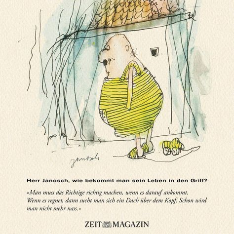 Herr #Janosch, wie bekommt man sein Leben in den Griff?                                                                                                                                                                                 Mehr