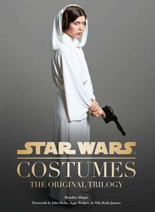 Star Wars Costumes The Original Trilogy Star Wars Costumes Star Wars Books Original Trilogy