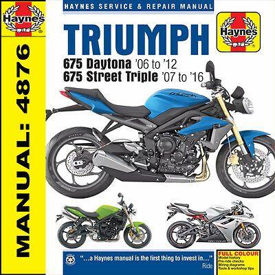 Advertisement Ebay Triumph 675 Daytona 675 Street Triple R 2006 2016 Manuel Haynes 4876 Neuf In 2020 Triumph 675 Triumph Street Triple Triumph