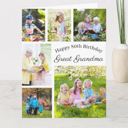 Great Grandma 6 Photo Collage Any Age Big Birthday Card Zazzle Com Big Birthday Cards Birthday Cards Photo Collage