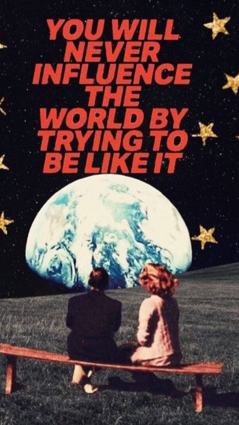 You will never influence the world by trying to be like it Retro Quote Different Inspiration Motivation