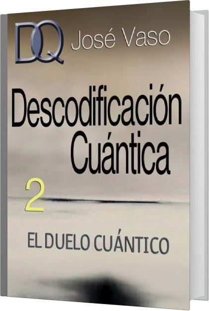 Descodificacion Cuantica 2 Pdf Jose Vaso El Duelo Cuantico In 2021 Positive Quotes Quotes Positivity