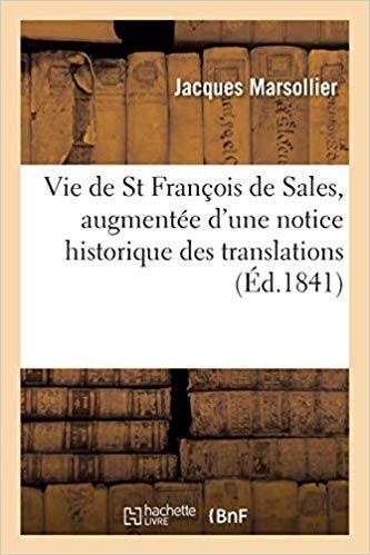 Vie De St Francois De Sales Nouvelle Edition Augmentee D Une