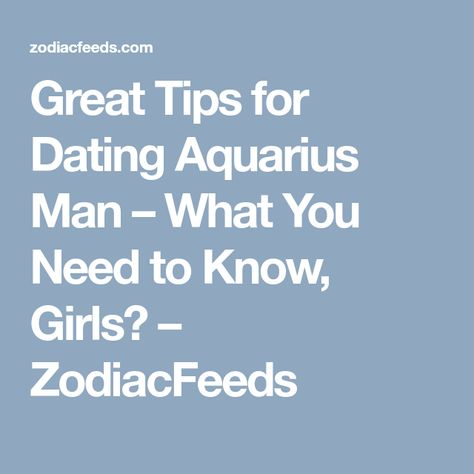 Whats it like dating an aquarius male