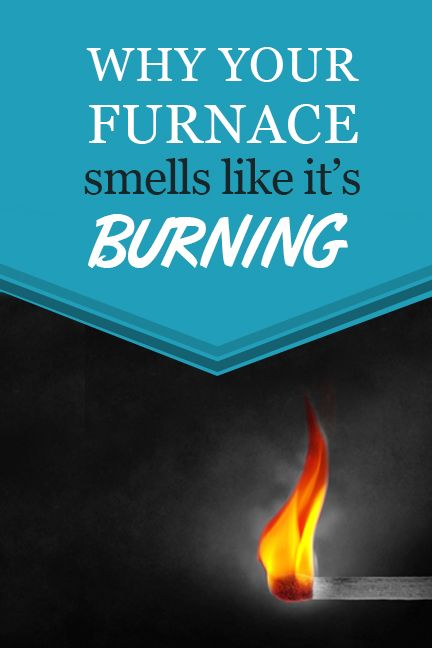 Wondering Why Your Furnace Smells Like It S Burning Here S