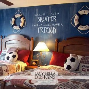 Because I Have A Brother I Will Always Have A Friend Shared Bedroom Ideas For Brothers 3 Beds In One Boys Room Decor Boys Shared Bedroom Shared Boys Rooms