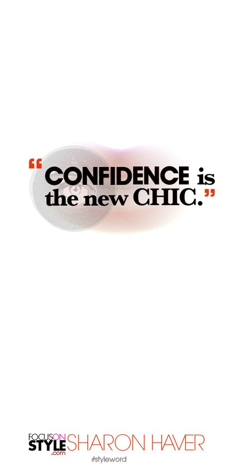 CONFIDENCE is the new chic. Subscribe to the daily #styleword here: http://www.focusonstyle.com/styleword/ #quotes #styletips