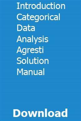 Introduction Categorical Data Analysis Agresti Solution Manual Dynamic Analysis Data Analysis Analysis