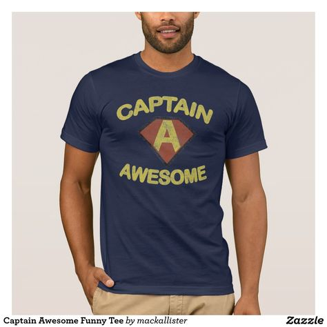 7fe85714 Captain Awesome Funny Tee #captain #awesome #funny #tee #joke #jokes #humor  #kidding #fun