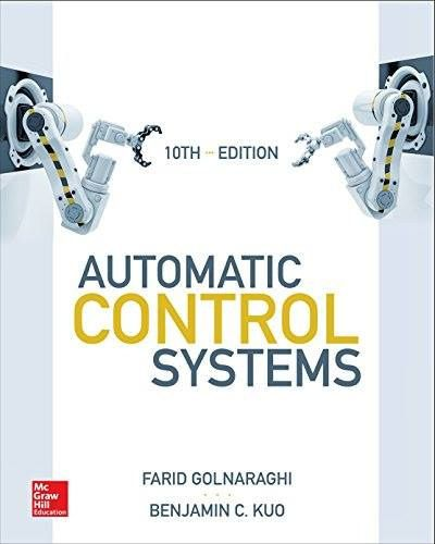 Automatic Control Systems Tenth Edition Automatic Control Systems Tenth Edition Farid Golnaraghi Author Benjamin C Kuo Author Publication Date Februa Control System System Control