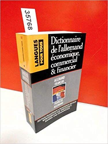 Telecharger Dictionnaire De L Allemand Economique Commercial Et Financier Gestion Marketing Informatique Droit Correspondance Commerci Books Book Cover