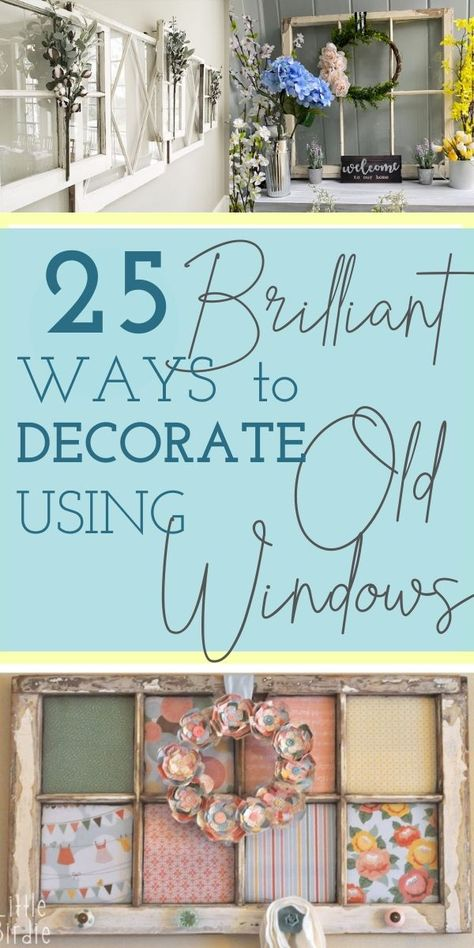30 Brilliant Ways to Use Old Windows for Decorating