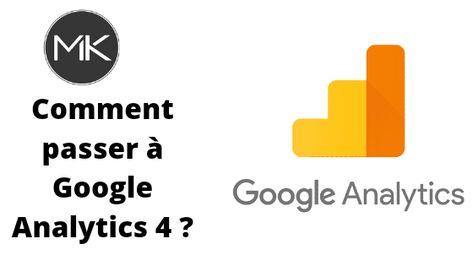 Comment passer à Google Analytics 4 (GA4) ?