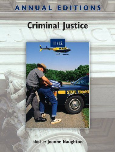 Annual Editions: Criminal Justice 11/12 By Joanne Naughton. $19.99. Http: