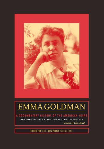 Pdf Download Emma Goldman A Documentary History Of The American Years Volume 3 Light For Free This Book Supported File Book Area Documentaries History
