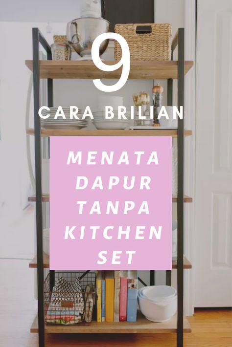 Cara Menata Dapur Tanpa Kitchen Set Dapur Desain Rumah Kontemporer Kabinet