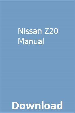 Nissan Z20 Manual Pdf Download Online Full User Manual Manual