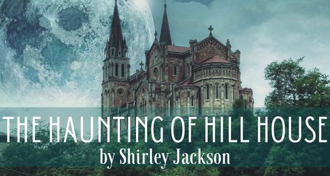 The Haunting Of Hill House By Shirley Jackson Shirley Jackson House On A Hill Book Review
