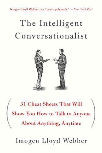 The Intelligent Conversationalist: 31 Cheat Sheets That Will Show You How to Talk to Anyone About Anything, Anytime - Default