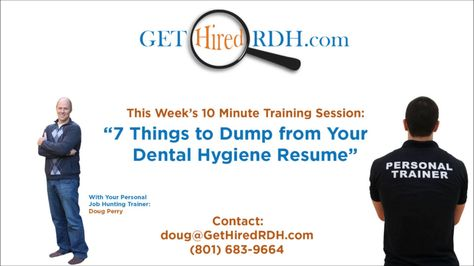 7 Things to Dump From Your Dental Hygiene Resume Random - 10 minute resume