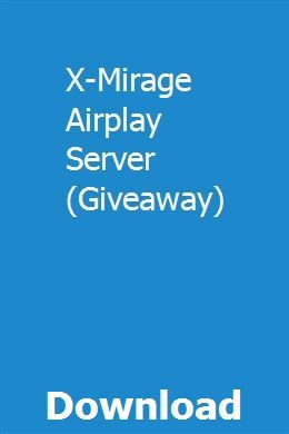 X-Mirage Airplay Server (Giveaway) download full online | codoodrito