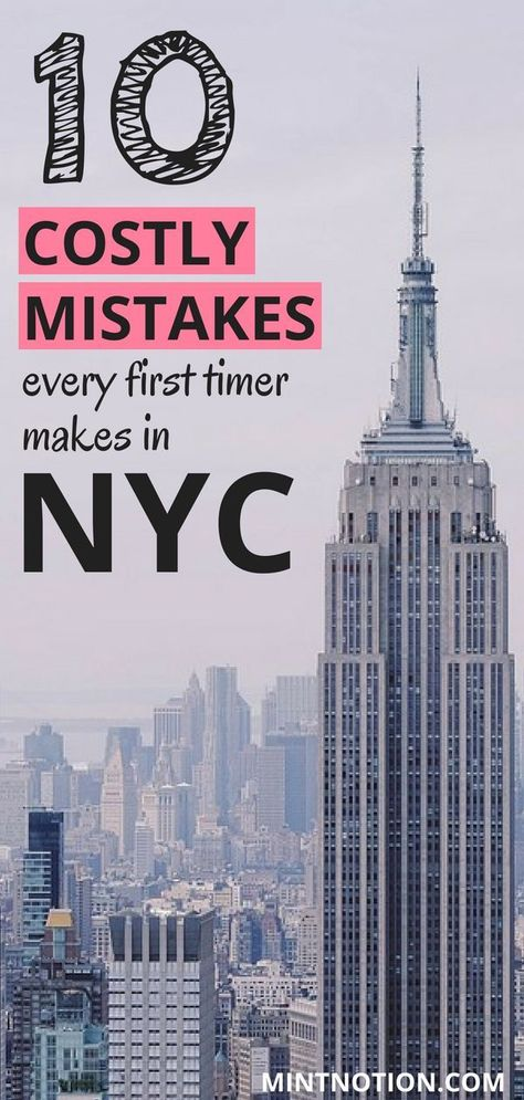Visiting NYC for the first time? Avoid making these 10 costly mistakes. This list has great ways to help you visit New York City on a budget. Learn how to see all the top attractions in NYC without going broke. #nyctrip #budgettravel #newyorkcity