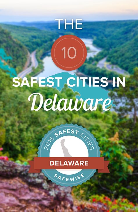 The crime rate in the safest cities in Delaware is less than half of the national average. Can you guess the 10 safest cities in the Diamond State?