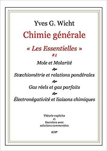 Chimie Generale Les Essentielles 1 Mole Et Molarite Etc Yves G Wicht Livres Books