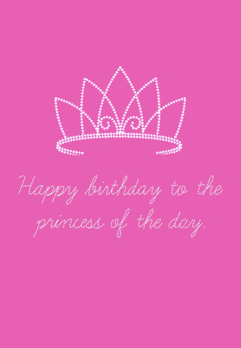 Free Printable The Princess Of The Day Greeting Card - great site when you forget to grab a birthday card!!!!! lots of free cards to choose from!