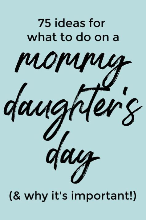 Why You Need a Mommy Daughter's Day and 75 Ideas for What to Do - Why a Mommy 75 ideas for what to do on mommy daughter's day outs + why they're so important! New Parent Advice, Mom Advice, Parenting Advice, Parenting Quotes, Step Parenting, Parenting Teenagers, Mommy Daughter Dates, Daughter Quotes, Child Quotes
