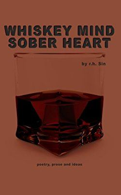 Whiskey Mind Sober Heart R H Sin 9781720441915 Amazon Com Books Mindfulness Sober Sins