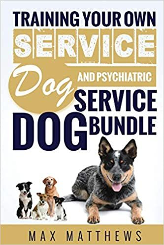 Service Dog Training Your Own Service Dog And Psychiatric Service Dog Bundle Paperback Nove In 2020 Psychiatric Service Dog Service Dog Training Dog Training Books